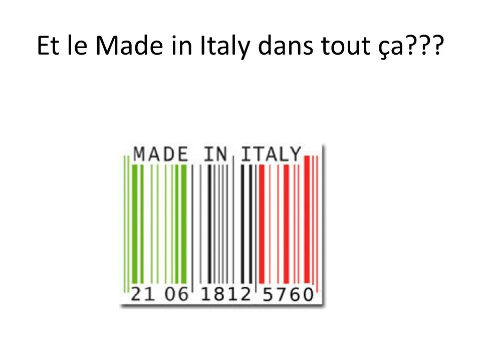 Et le Made in Italy dans tout ça