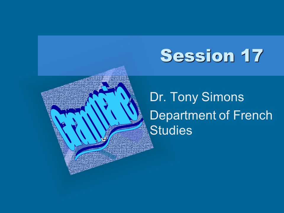 Dr. Tony Simons Department of French Studies