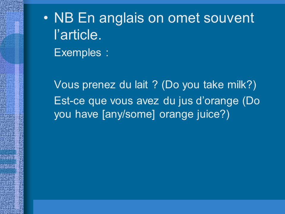 NB En anglais on omet souvent l'article.