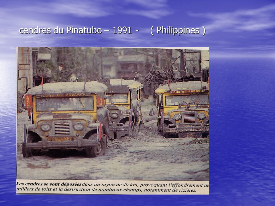 cendres du Pinatubo – 1991 - ( Philippines )
