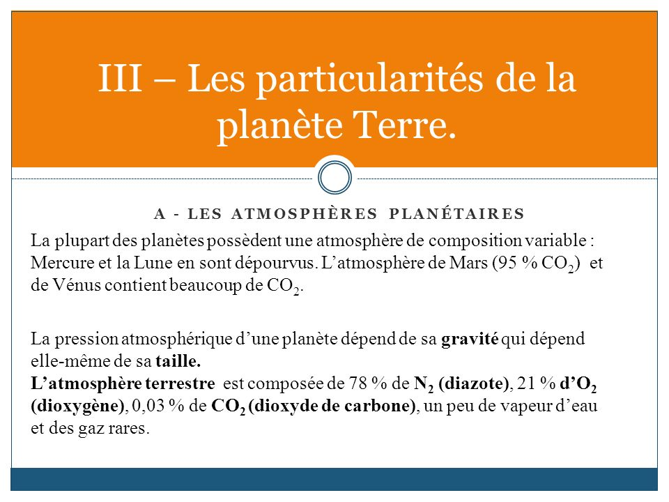 III – Les particularités de la planète Terre.