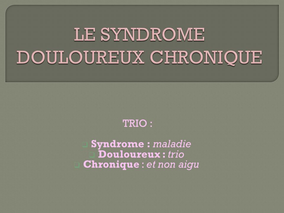 fibromyalgie un syndrome douloureux chronique ppt video online t l charger. Black Bedroom Furniture Sets. Home Design Ideas