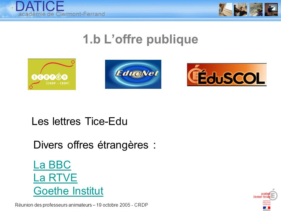 1.b L'offre publique Les lettres Tice-Edu Divers offres étrangères :