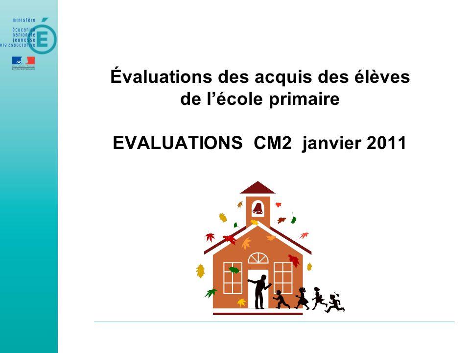 Évaluations des acquis des élèves de l'école primaire EVALUATIONS CM2 janvier 2011
