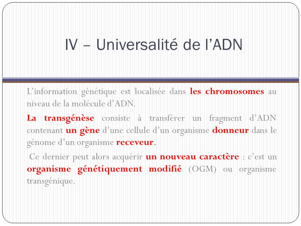 IV – Universalité de l'ADN
