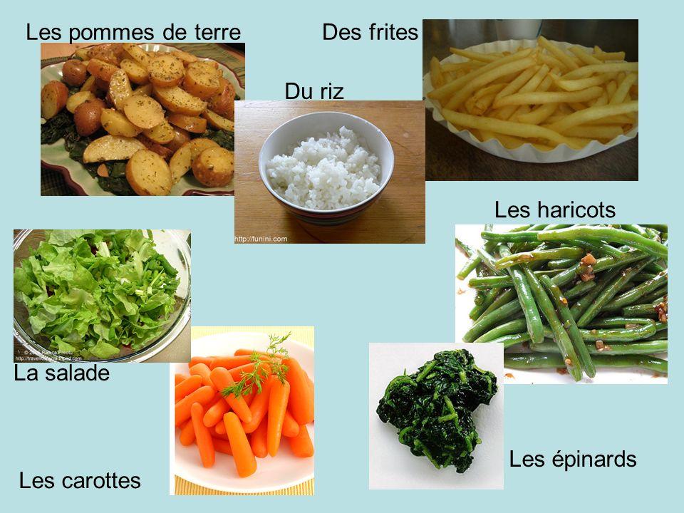 Les pommes de terre Des frites Du riz Les haricots La salade Les épinards Les carottes
