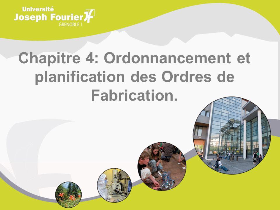 Chapitre 4: Ordonnancement et planification des Ordres de Fabrication.