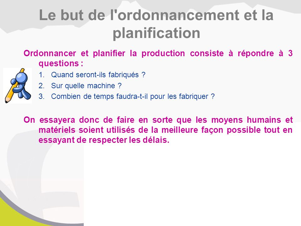 Le but de l ordonnancement et la planification