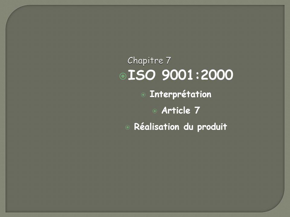 ISO 9001:2000 Interprétation Article 7 Réalisation du produit