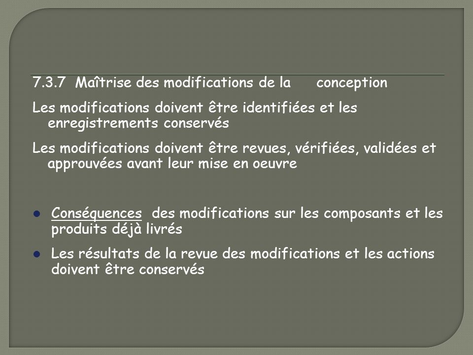 7.3.7 Maîtrise des modifications de la conception