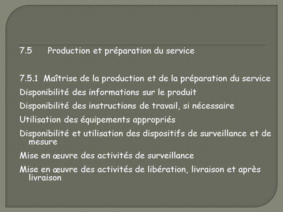 7. 5 Production et préparation du service 7. 5