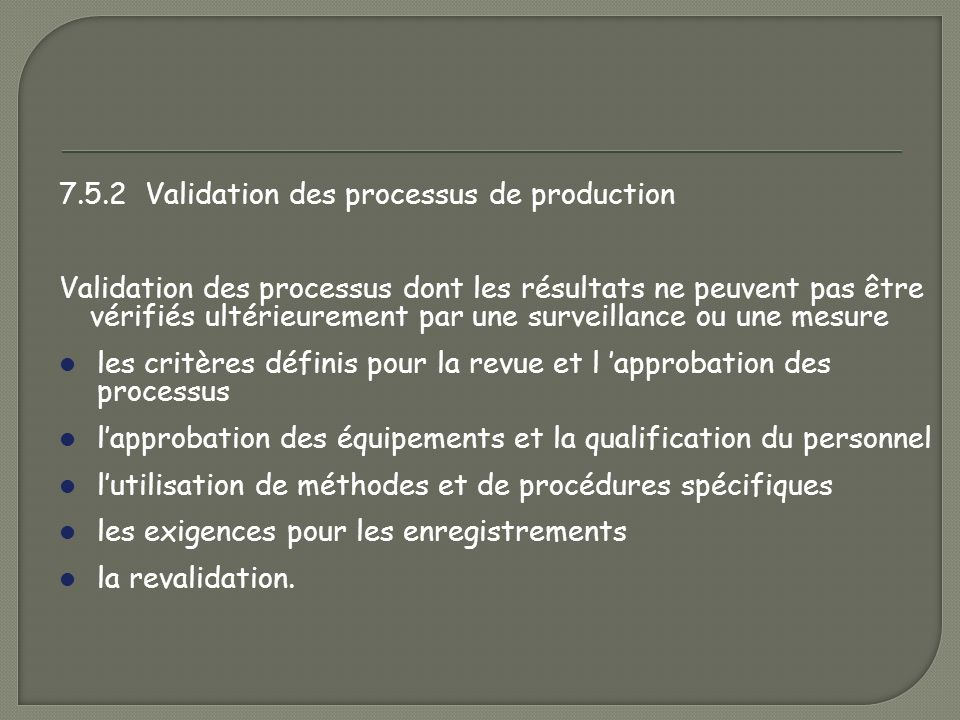 7.5.2 Validation des processus de production