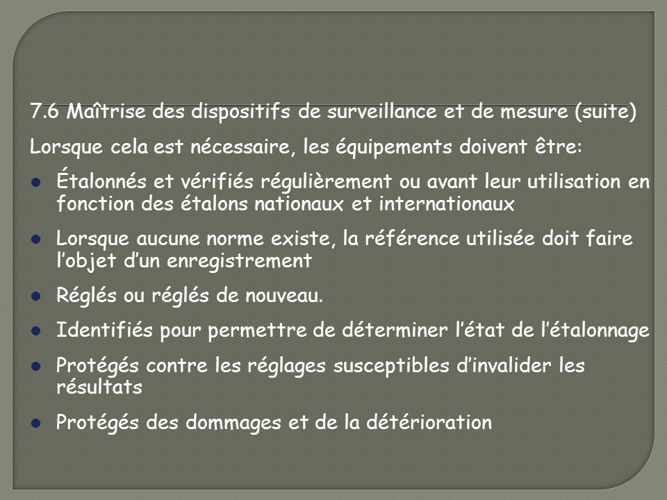 7.6 Maîtrise des dispositifs de surveillance et de mesure (suite)
