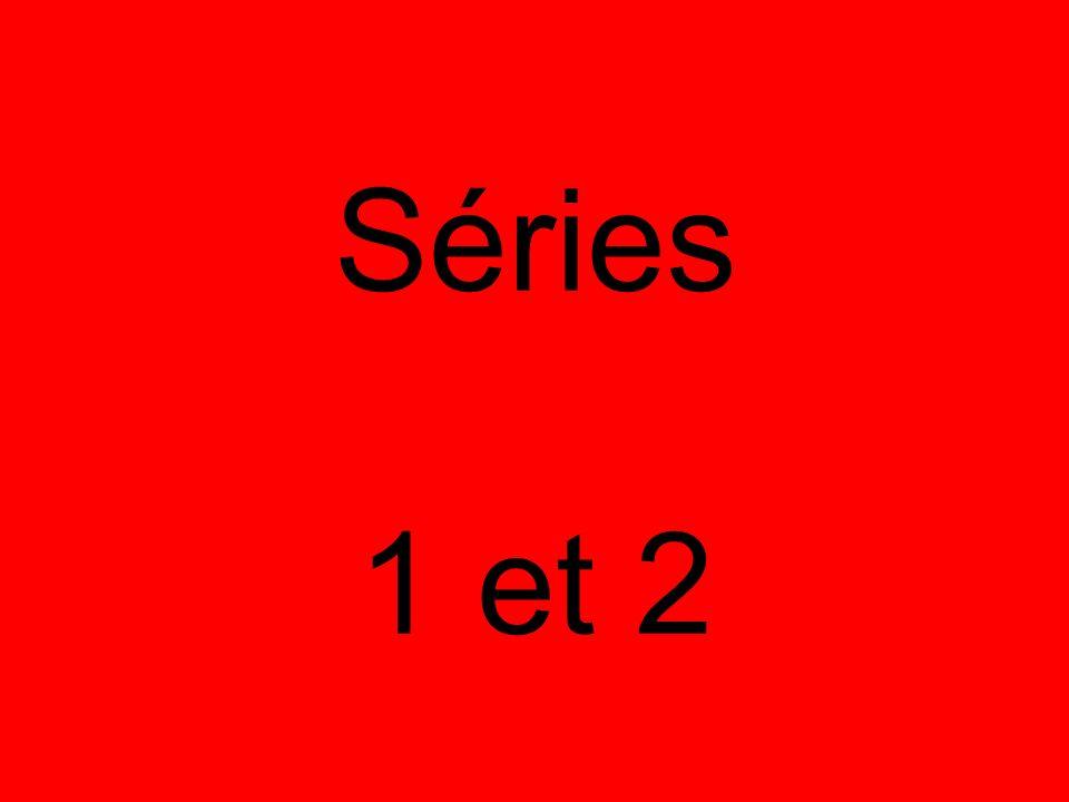 Séries 1 et 2