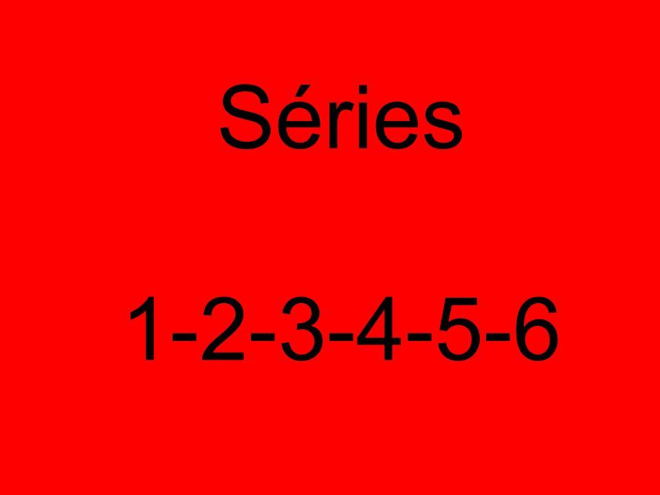 Séries 1-2-3-4-5-6