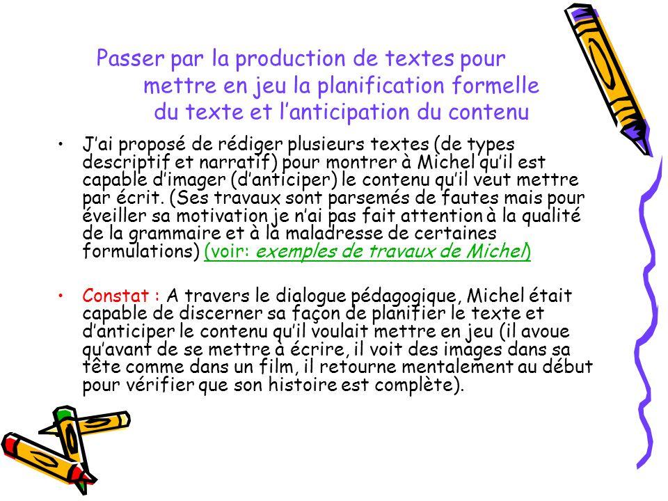 Passer par la production de textes pour mettre en jeu la planification formelle du texte et l'anticipation du contenu