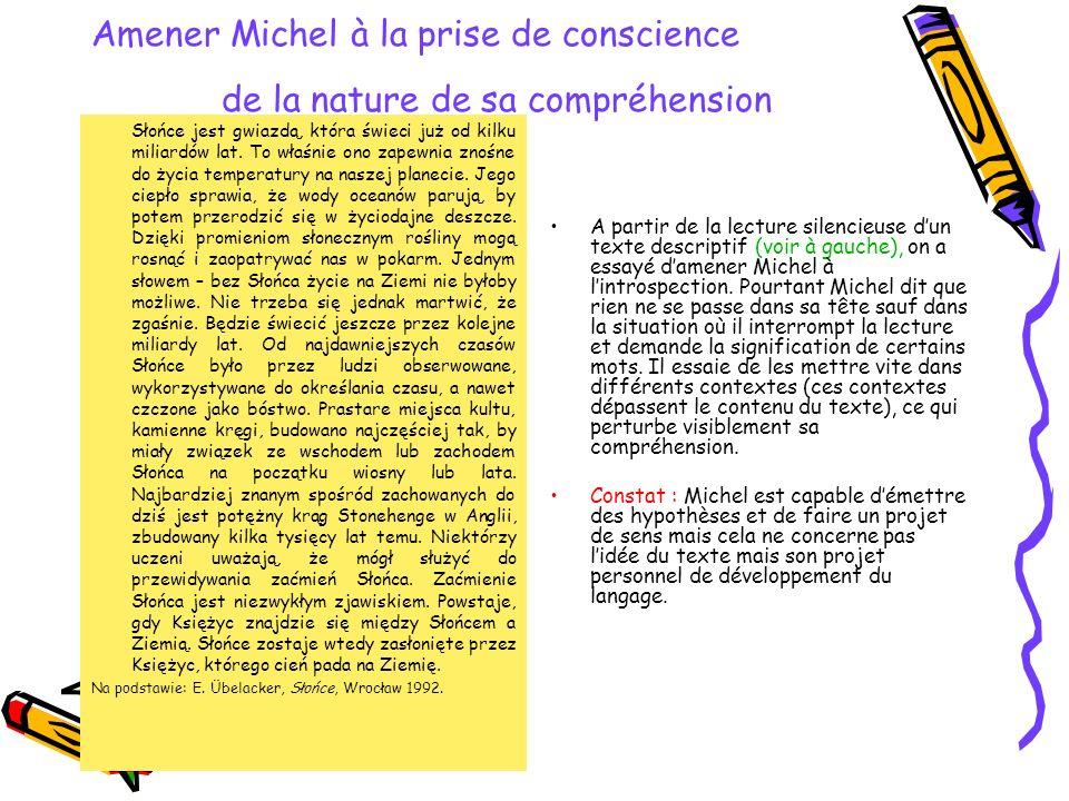 Amener Michel à la prise de conscience de la nature de sa compréhension