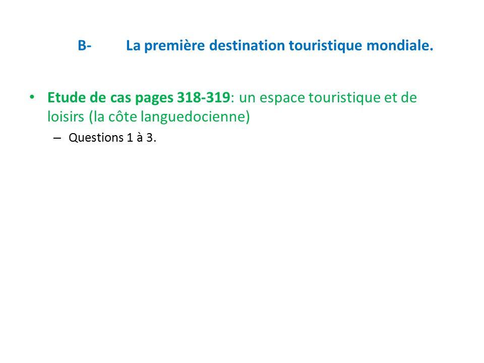 B- La première destination touristique mondiale.