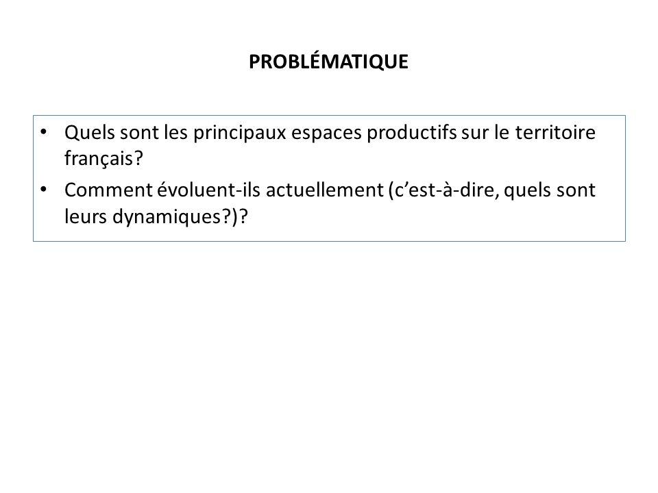 PROBLÉMATIQUE Quels sont les principaux espaces productifs sur le territoire français