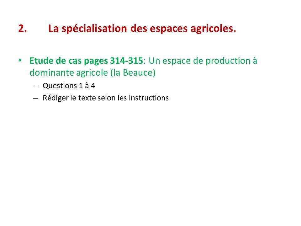 2. La spécialisation des espaces agricoles.