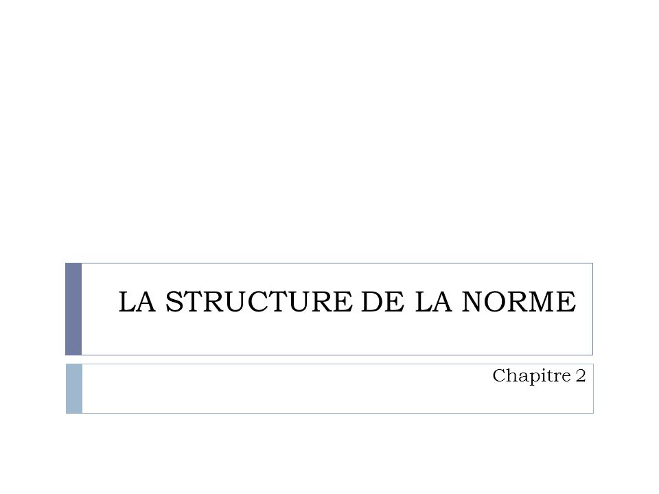 LA STRUCTURE DE LA NORME