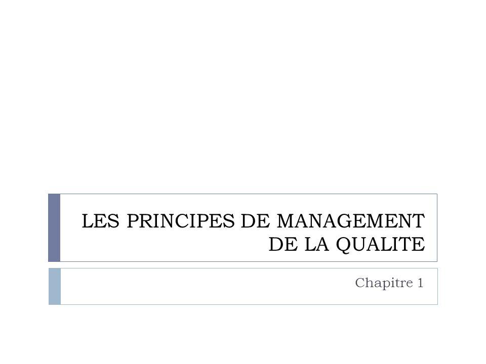 LES PRINCIPES DE MANAGEMENT DE LA QUALITE