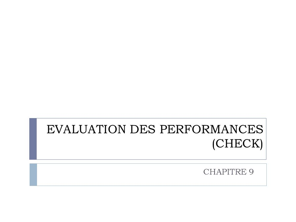 EVALUATION DES PERFORMANCES (CHECK)