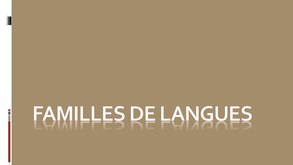 FAMILLES DE LANGUES