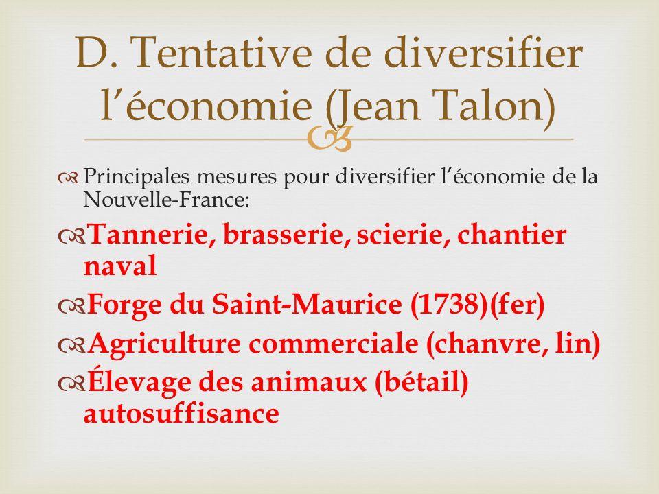 D. Tentative de diversifier l'économie (Jean Talon)