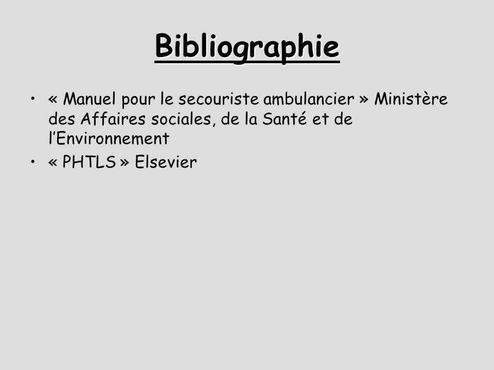 Bibliographie « Manuel pour le secouriste ambulancier » Ministère des Affaires sociales, de la Santé et de l'Environnement.