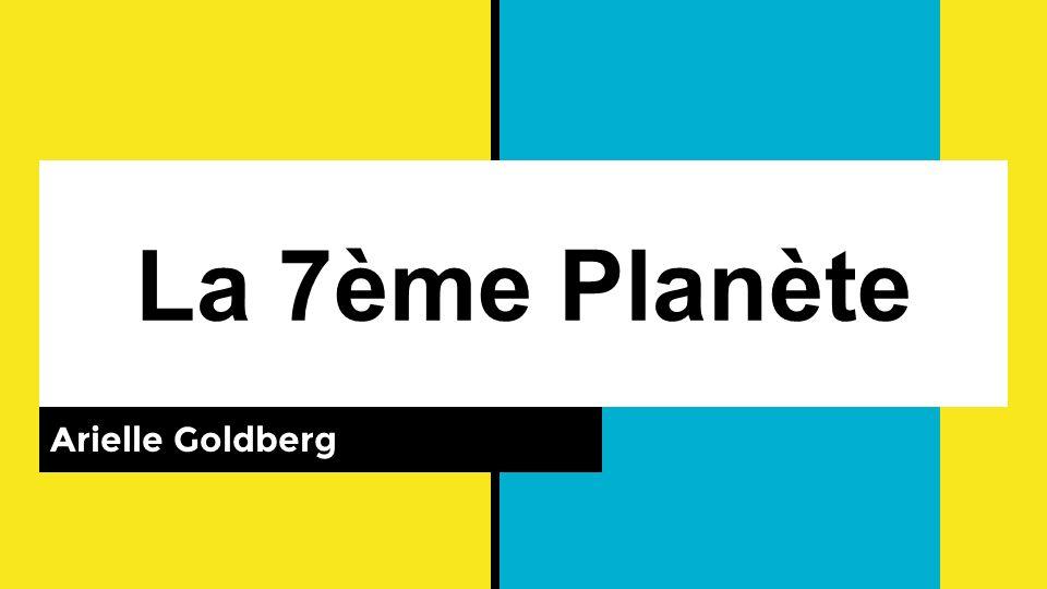 La 7ème Planète Arielle Goldberg