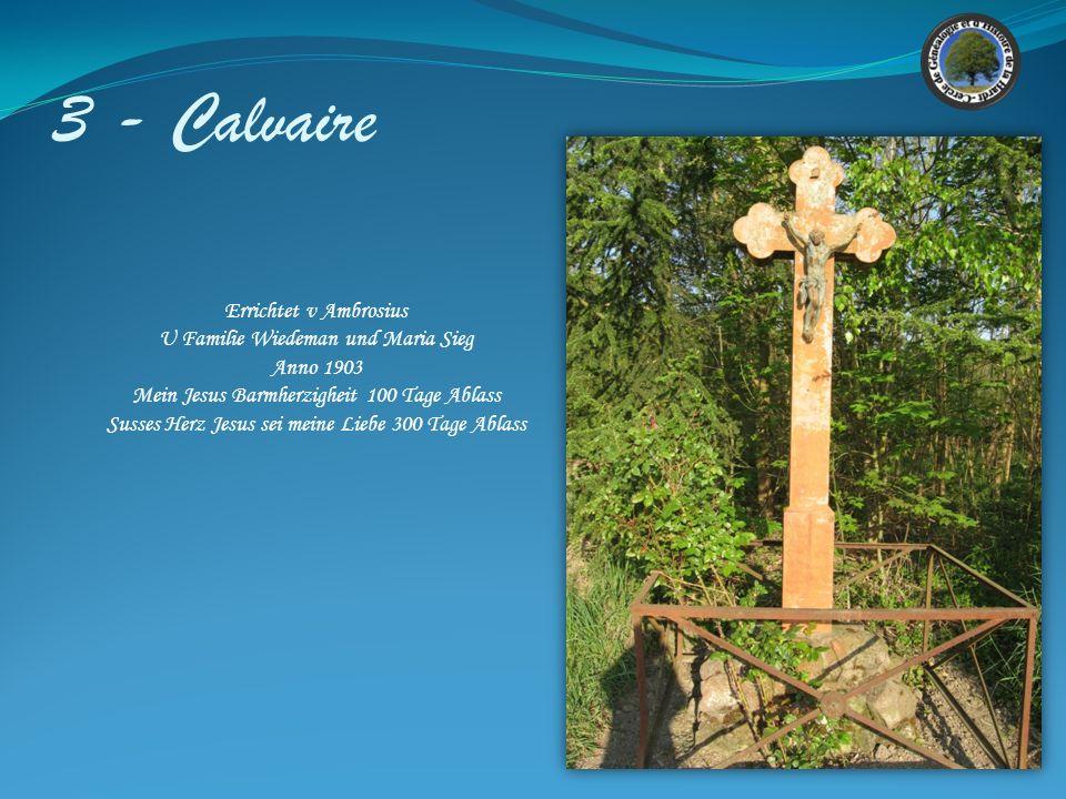 3 - Calvaire Errichtet v Ambrosius U Familie Wiedeman und Maria Sieg