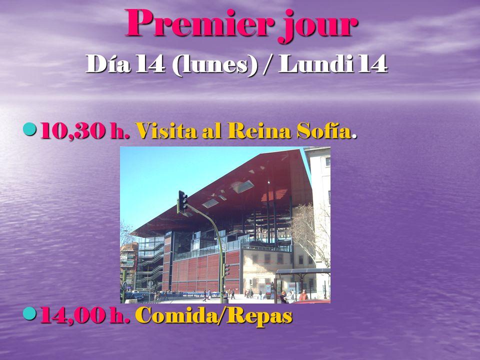 Premier jour Día 14 (lunes) / Lundi 14 10,30 h. Visita al Reina Sofía.
