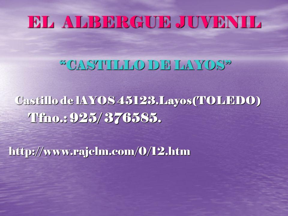 EL ALBERGUE JUVENIL CASTILLO DE LAYOS