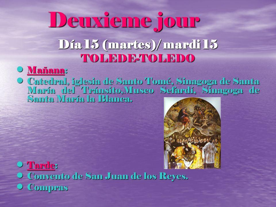 Deuxieme jour Día 15 (martes)/ mardi 15 TOLEDE-TOLEDO Mañana: