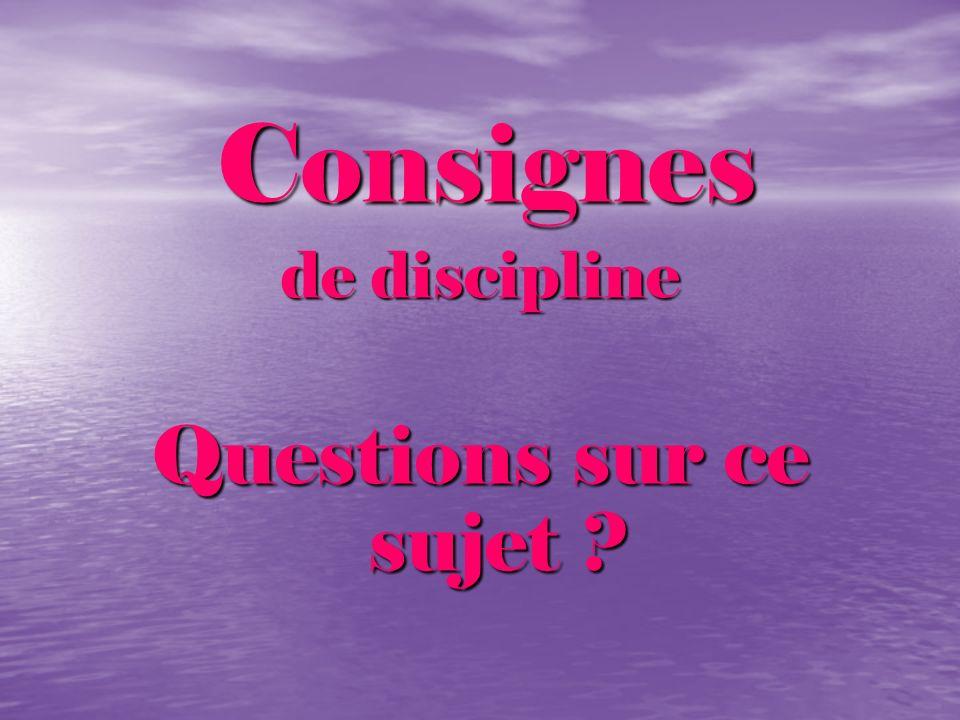 Consignes de discipline Questions sur ce sujet