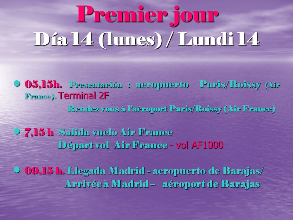 Premier jour Día 14 (lunes) / Lundi 14