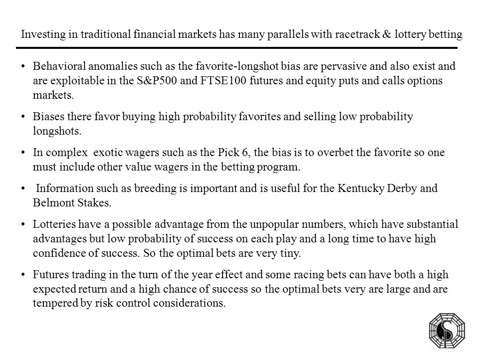 Investing in traditional financial markets has many parallels with racetrack & lottery betting