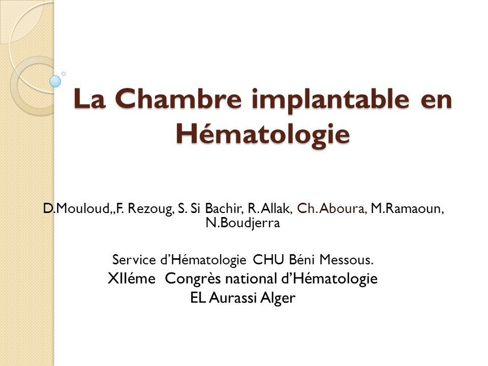 La Chambre Implantable En Hmatologie  Ppt Tlcharger