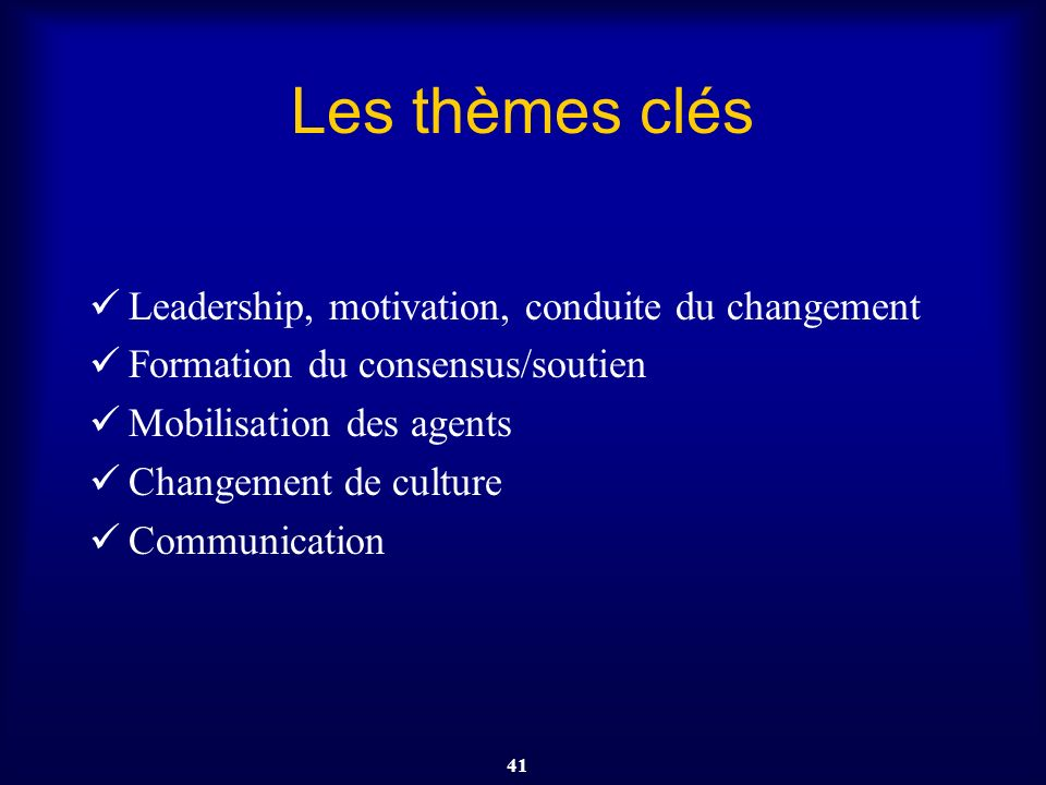 Les thèmes clés Leadership, motivation, conduite du changement