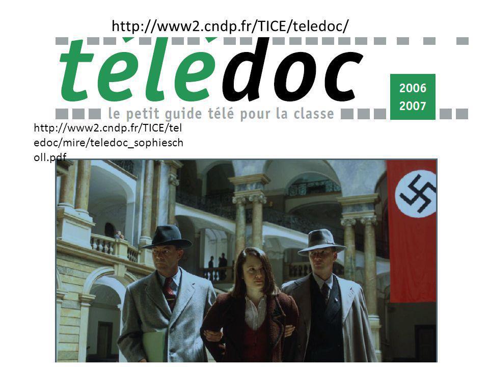 http://www2.cndp.fr/TICE/teledoc/ http://www2.cndp.fr/TICE/teledoc/mire/teledoc_sophiescholl.pdf