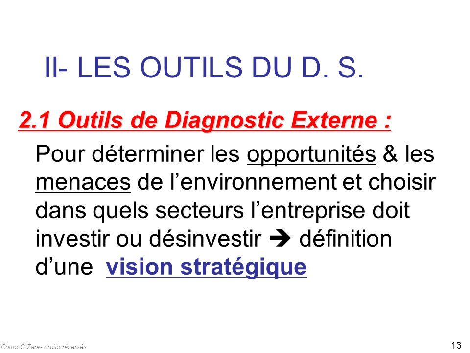 II- LES OUTILS DU D. S. 2.1 Outils de Diagnostic Externe :