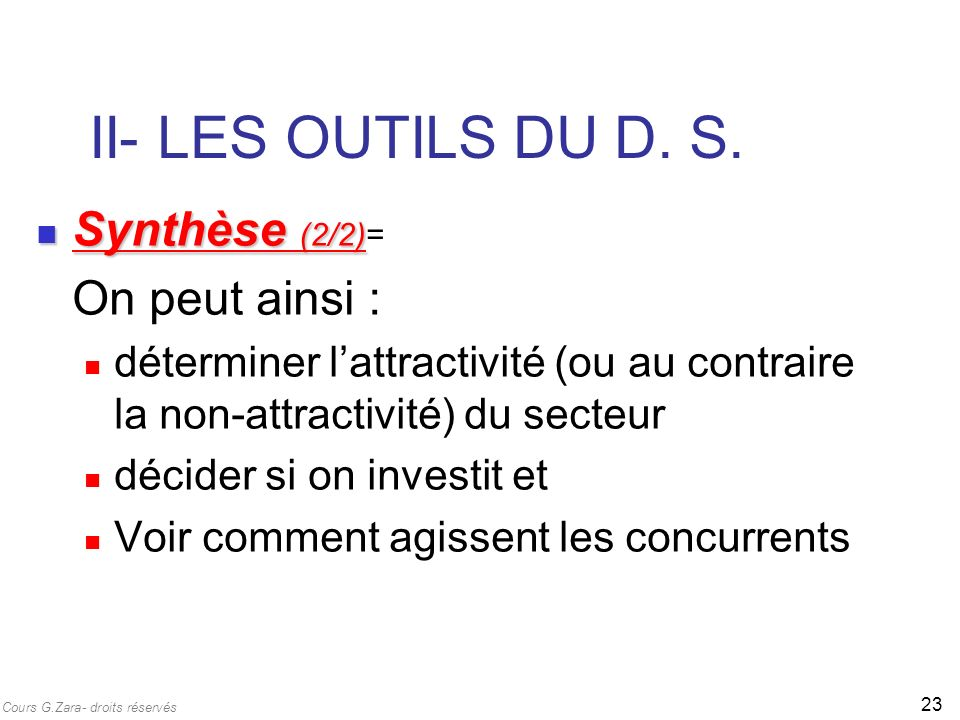 II- LES OUTILS DU D. S. Synthèse (2/2)= On peut ainsi :