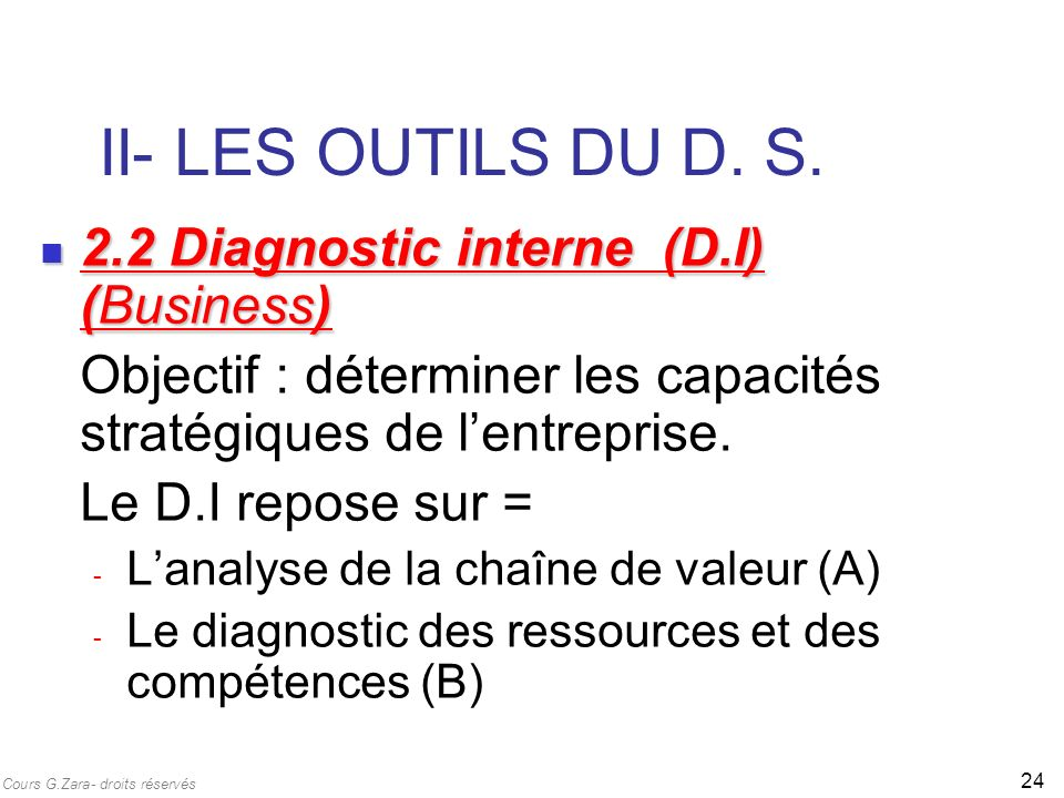 II- LES OUTILS DU D. S. 2.2 Diagnostic interne (D.I) (Business)
