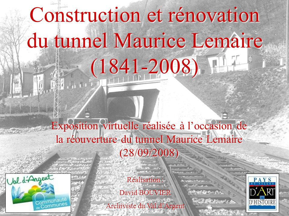 Construction et rénovation du tunnel Maurice Lemaire (1841-2008)
