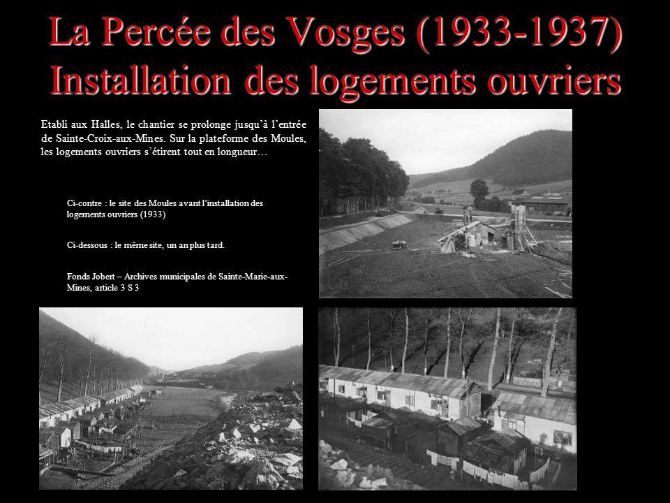 La Percée des Vosges (1933-1937) Installation des logements ouvriers