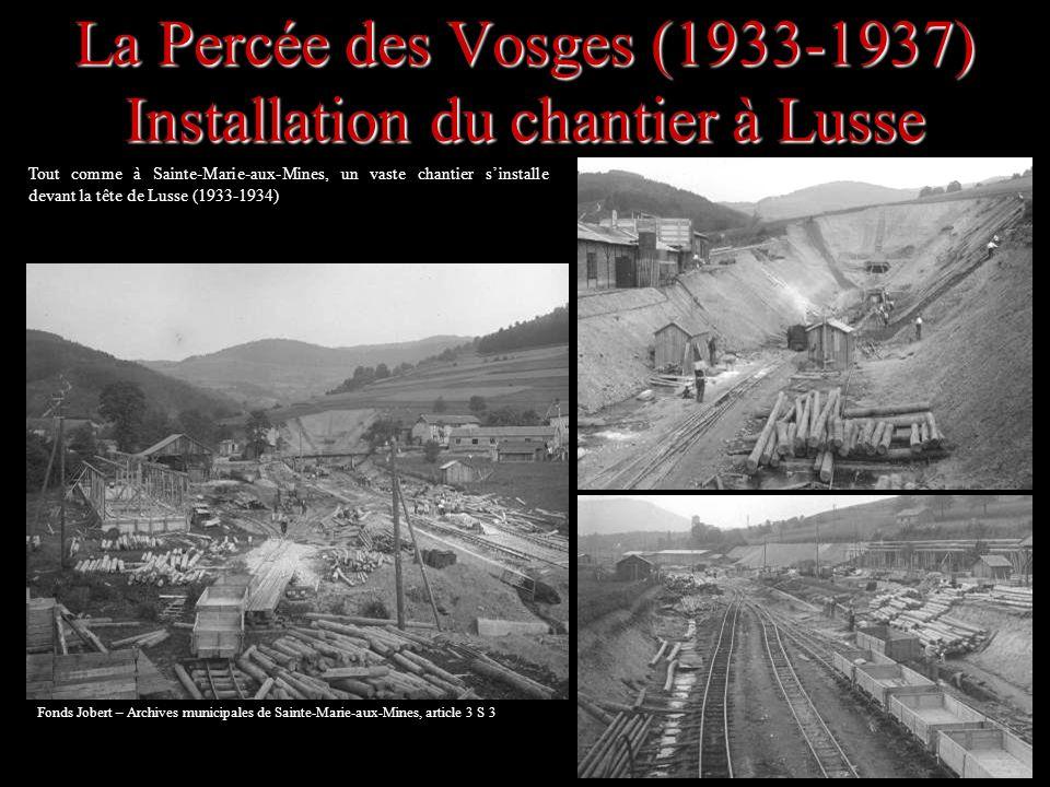 La Percée des Vosges (1933-1937) Installation du chantier à Lusse