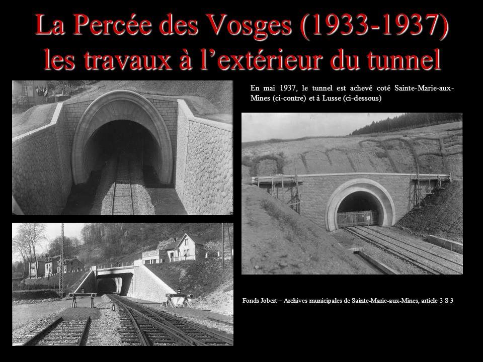 La Percée des Vosges (1933-1937) les travaux à l'extérieur du tunnel