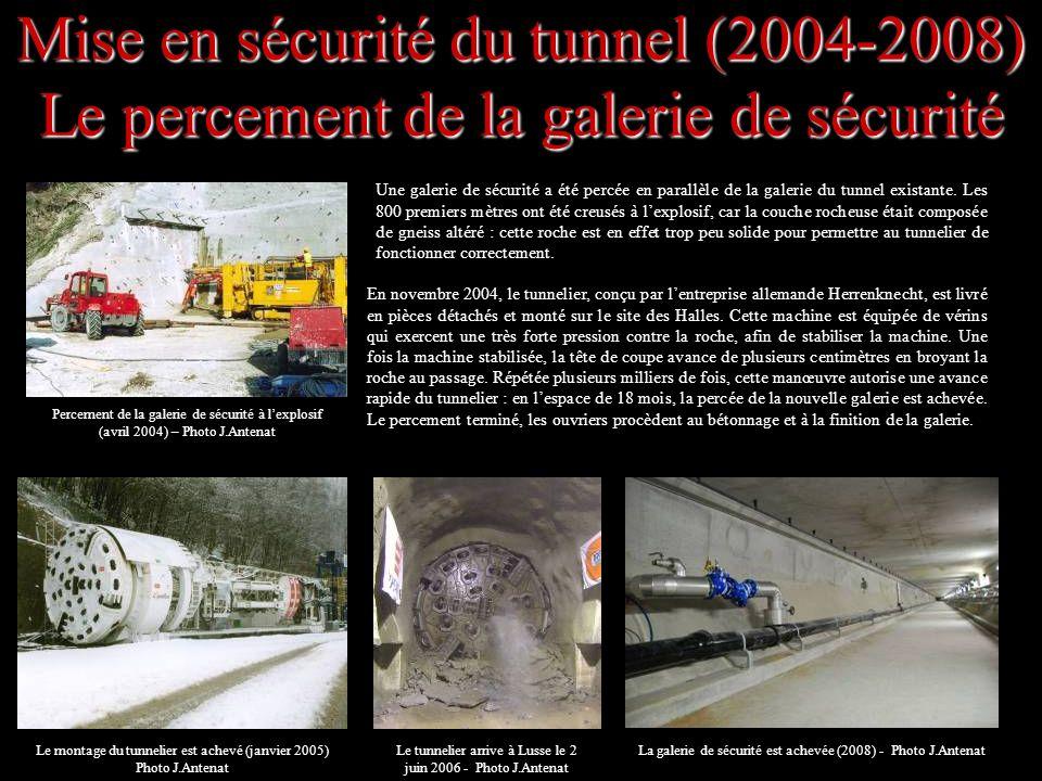 Mise en sécurité du tunnel (2004-2008) Le percement de la galerie de sécurité
