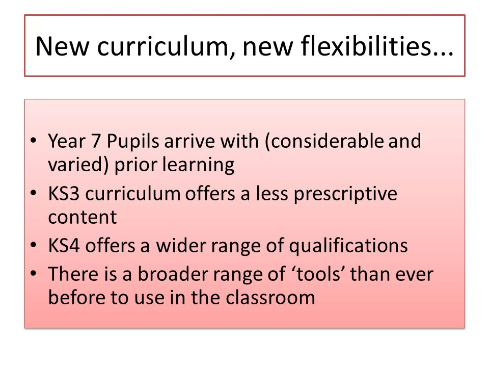 New curriculum, new flexibilities...